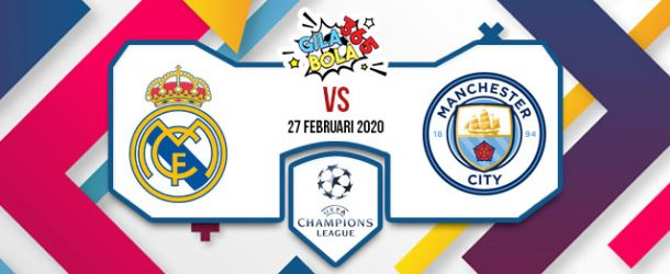 Prediksi Bola Jitu Real Madrid vs Manchester City 27 Februari 2020