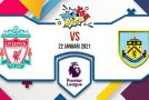 Prediksi Bola Jitu Liverpool Vs Burnley 22 Januari 2021