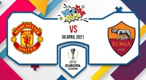 Prediksi Bola Jitu Manchester United Vs AS Roma 30 April 2021