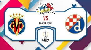 Prediksi Bola Jitu Villarreal Vs Dinamo Zagreb 16 April 2021